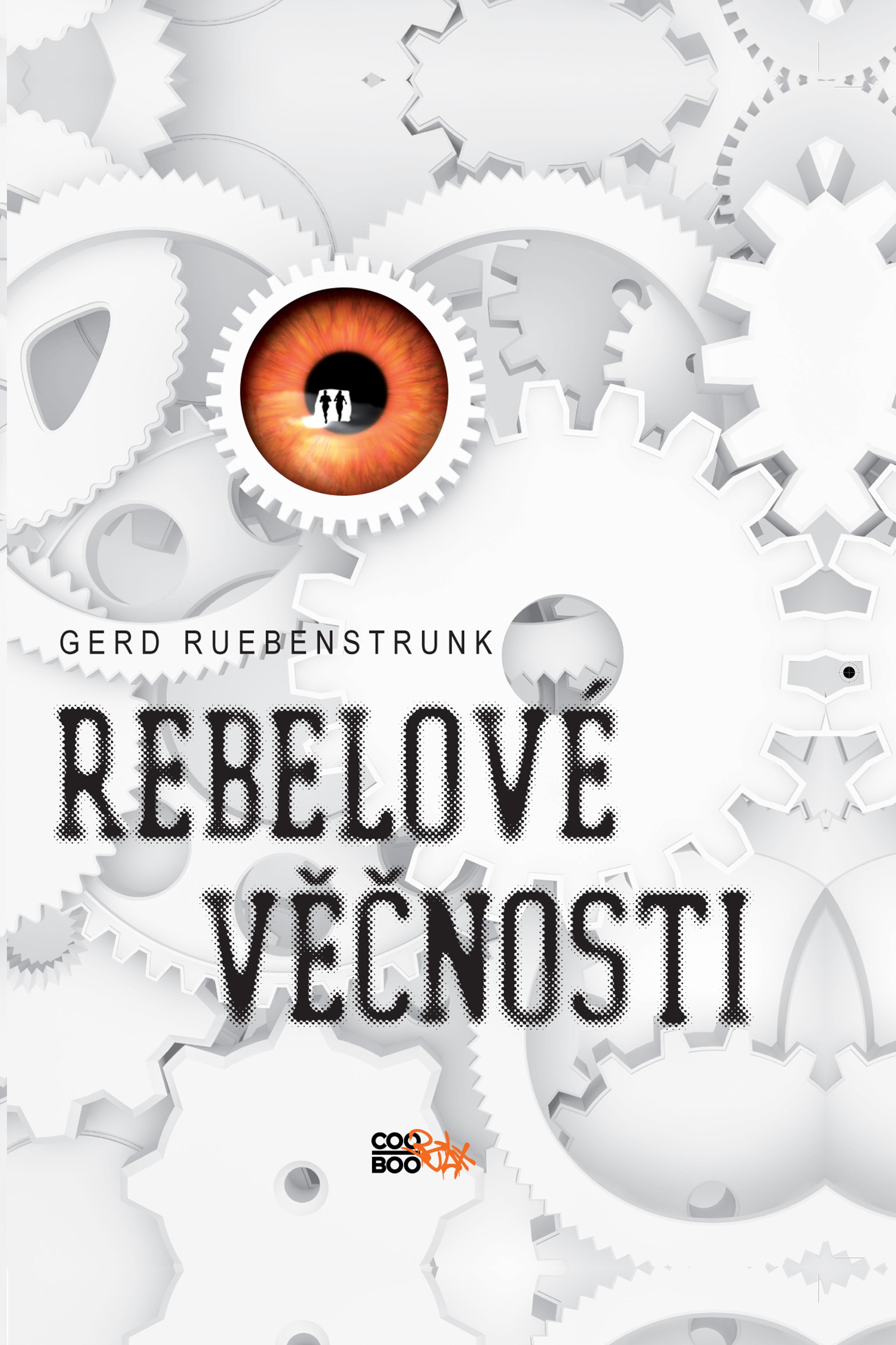 Rebelové věčnosti | Gerd Ruebenstrunk