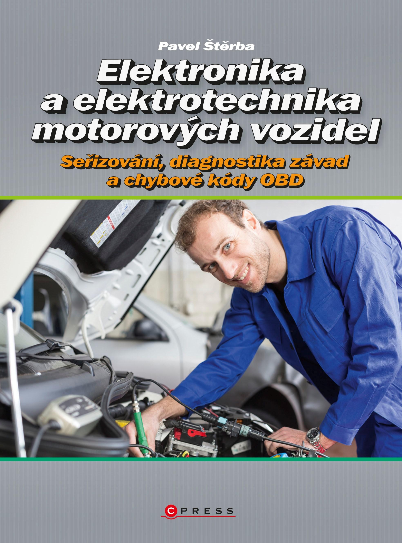 Elektronika a elektrotechnika motorových vozidel | Pavel Štěrba