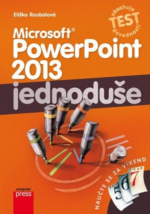 Eliška Roubalová – Microsoft PowerPoint 2013: Jednoduše