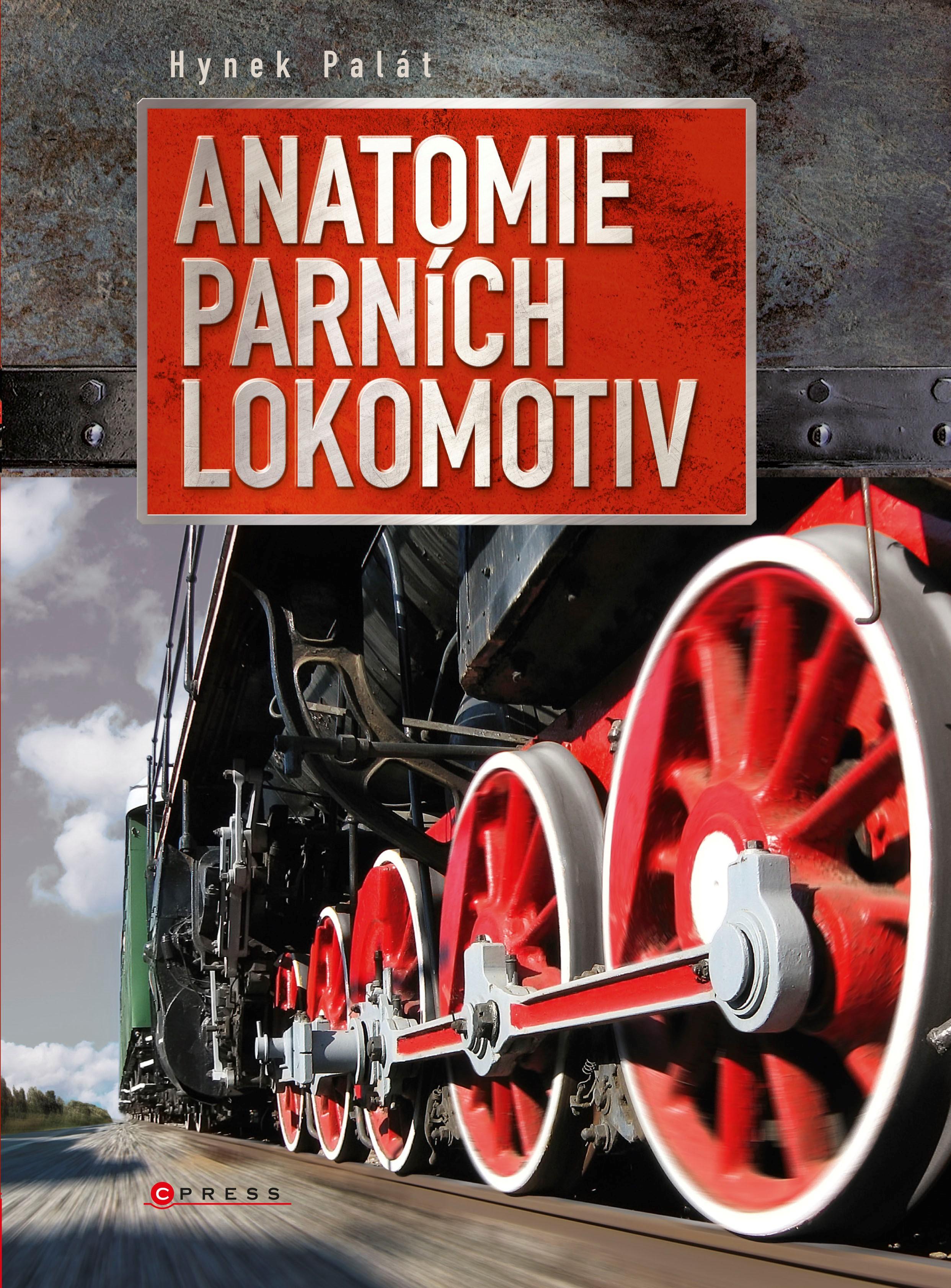 Anatomie parních lokomotiv | Hynek Palát
