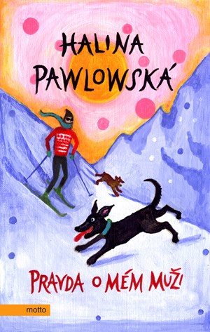 Pravda o mém muži | Halina Pawlowská