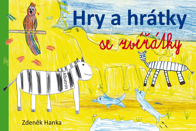 ALBATROS Hry a hrátky se zvířátky | Zdeněk Hanka
