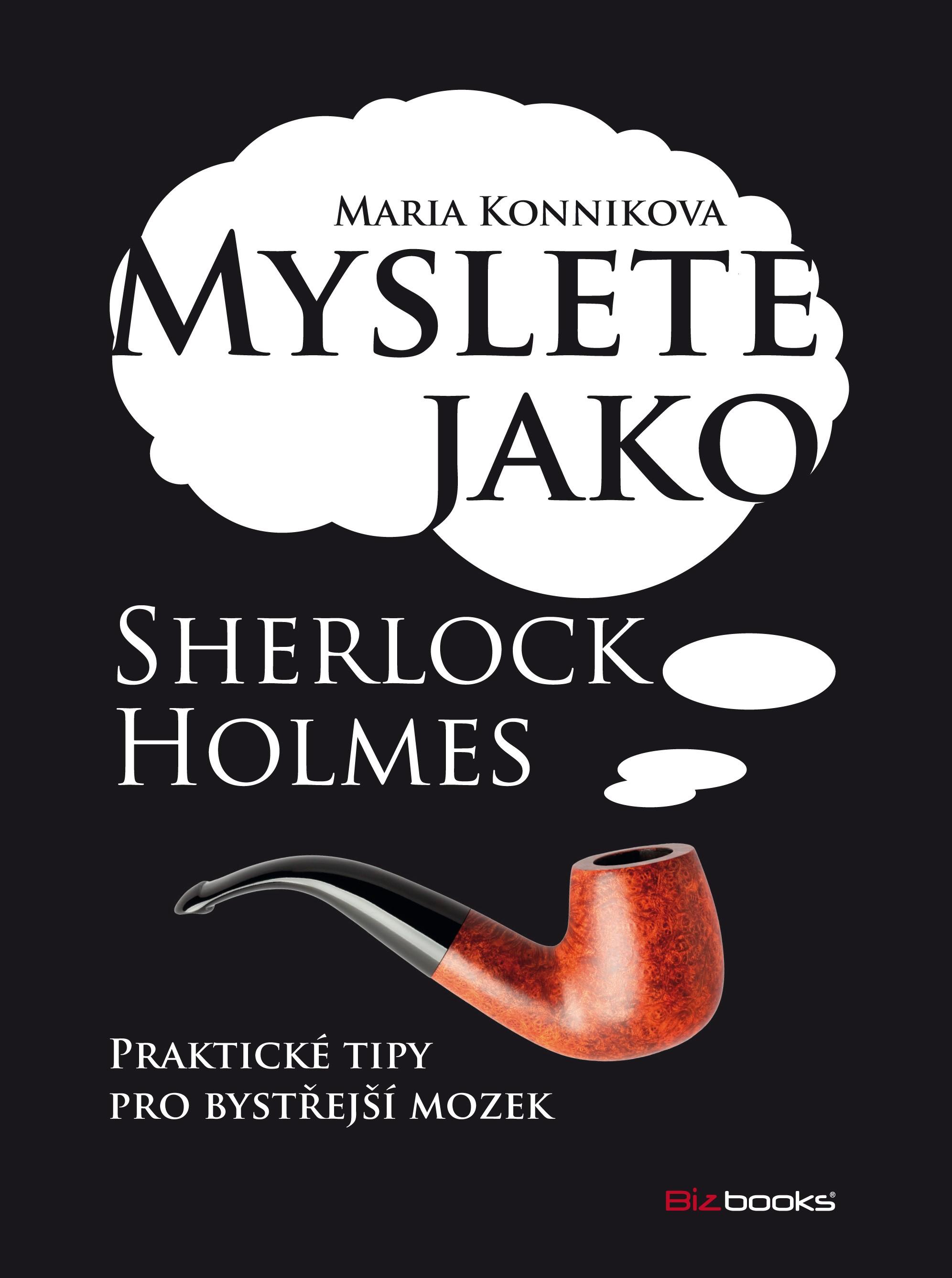 Myslete jako Sherlock Holmes | Maria Konnikova