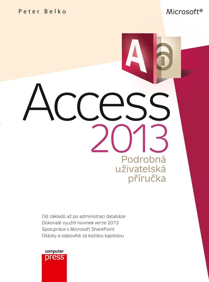 ACCESS 2013 PODROBNÁ UŽIVATELSKÁ PŘÍRUČKA