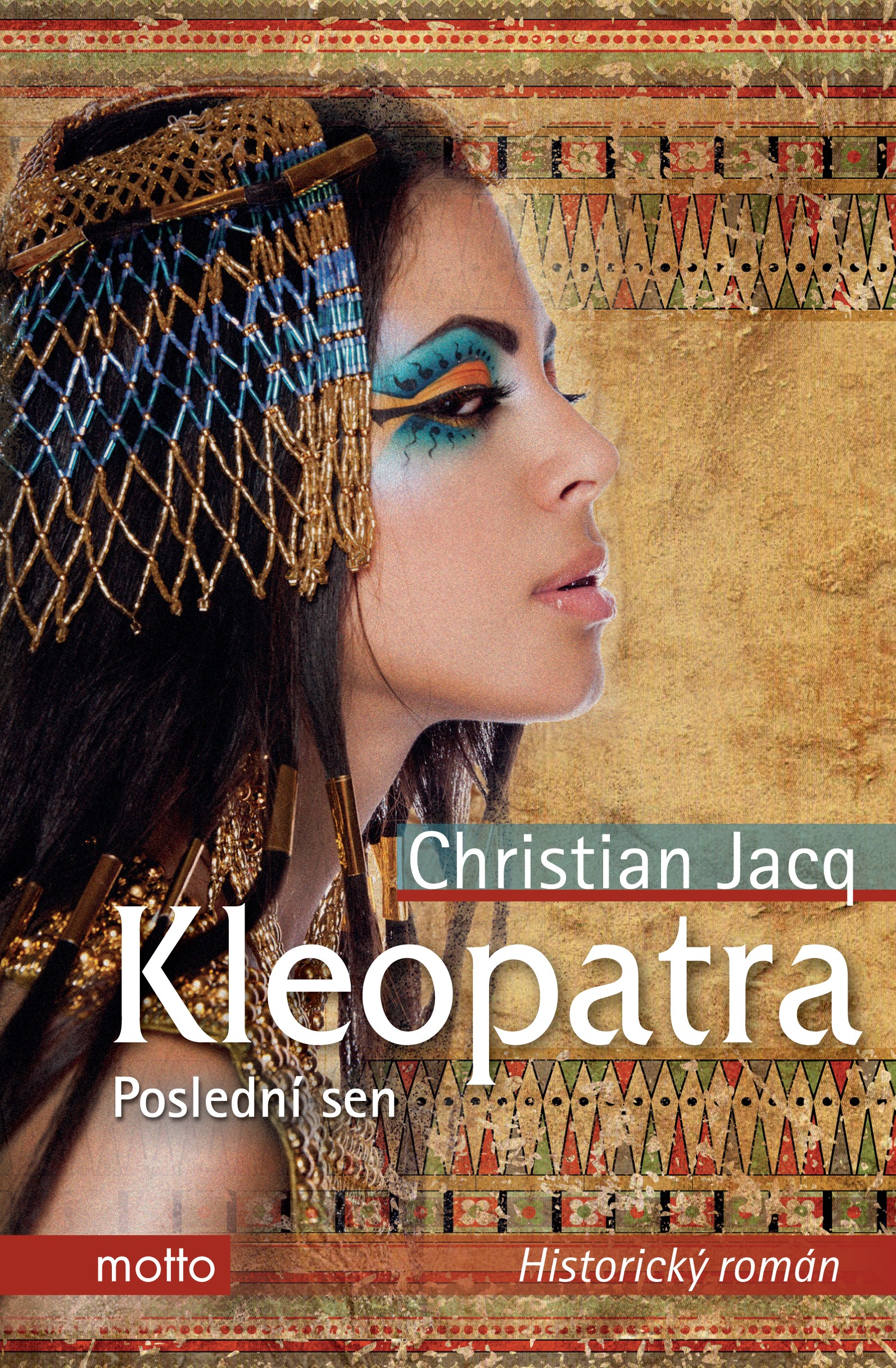 Kleopatra. Poslední sen | Christian Jacq