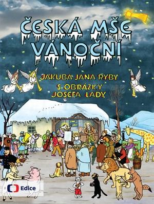 Česká mše vánoční   Josef Lada, Jakub Jan Ryba