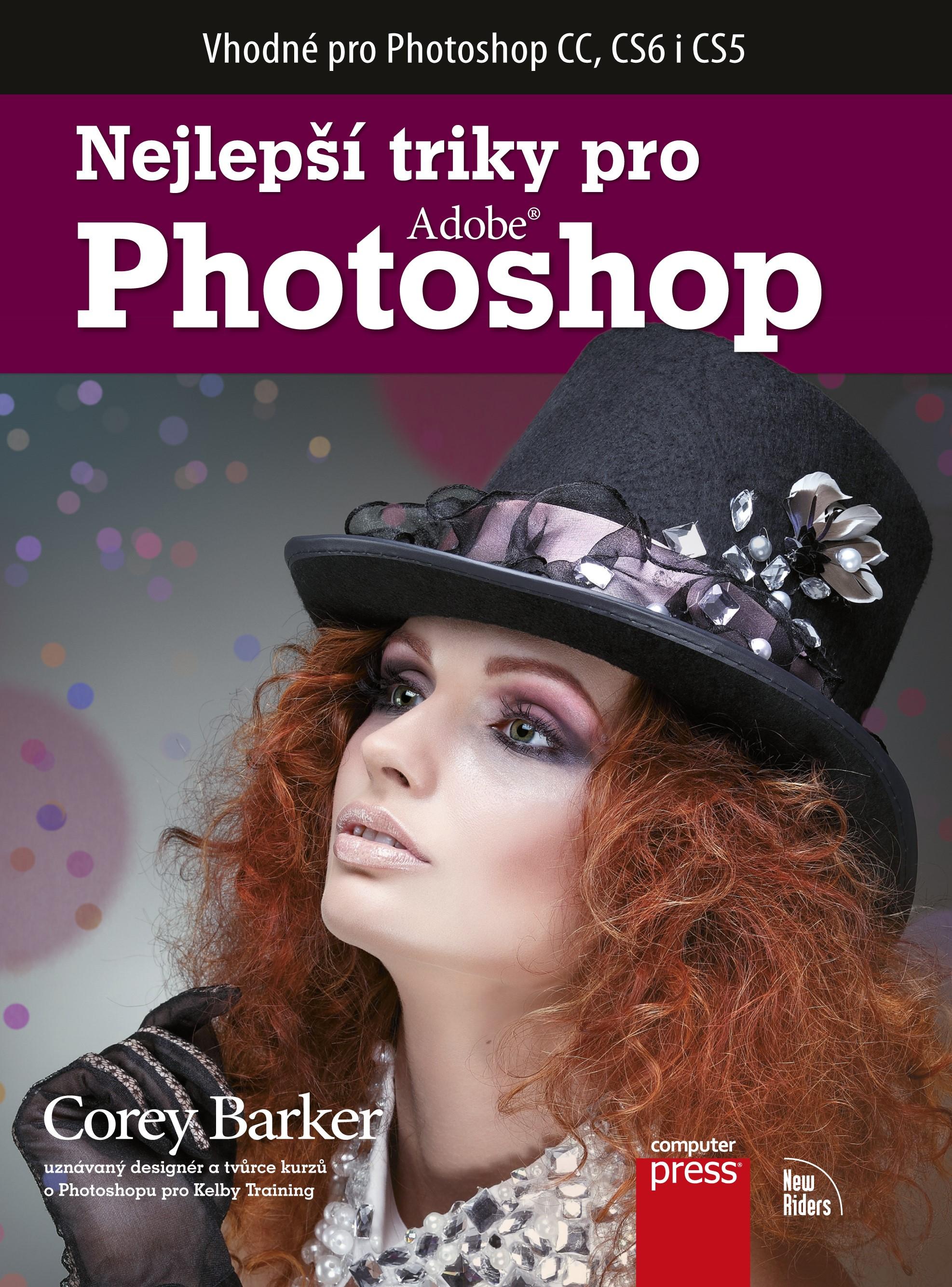 COMPUTER PRESS Nejlepší triky pro Photoshop | Corey Barker