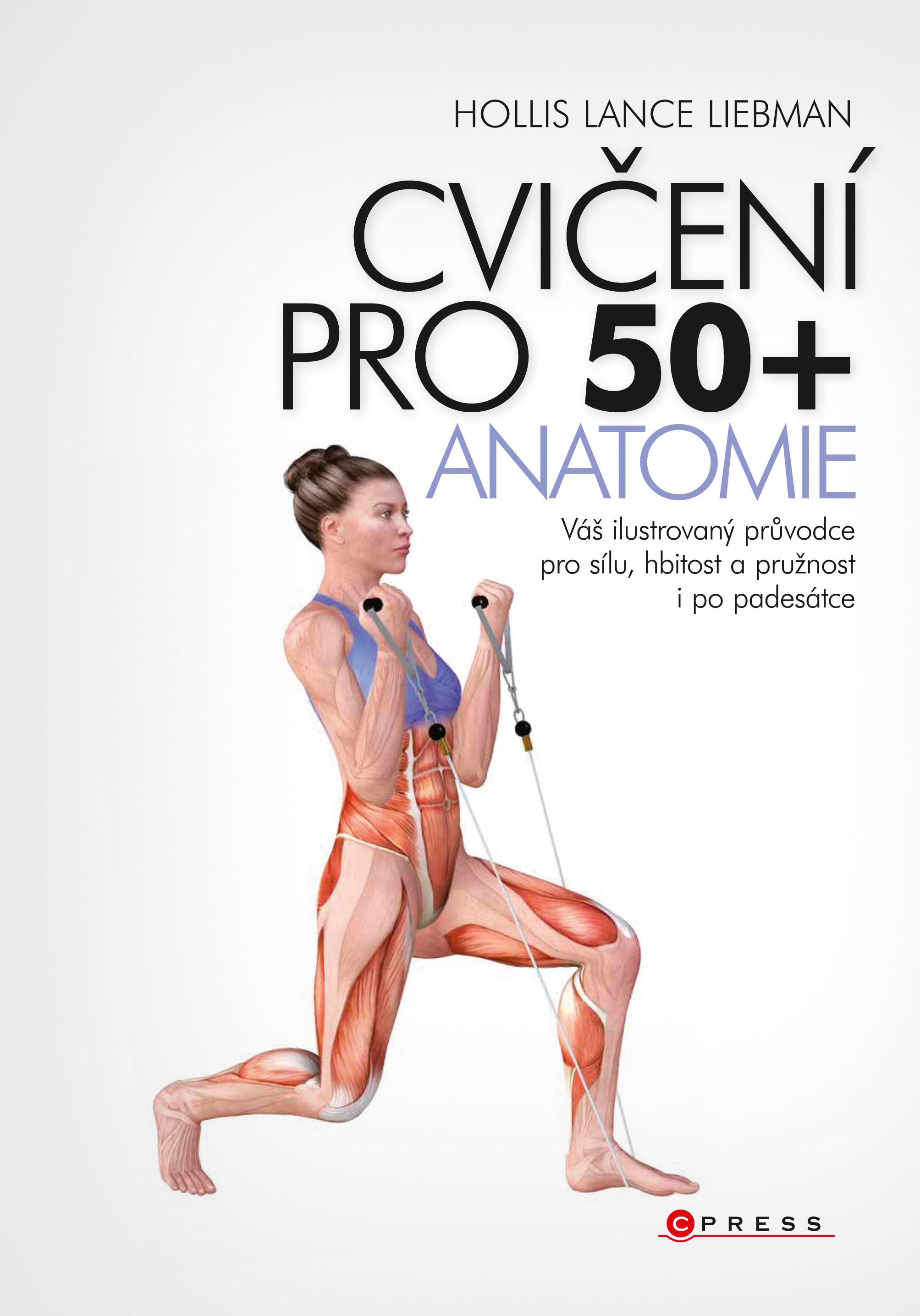 Cvičení pro 50+ anatomie   Hollis Liebman
