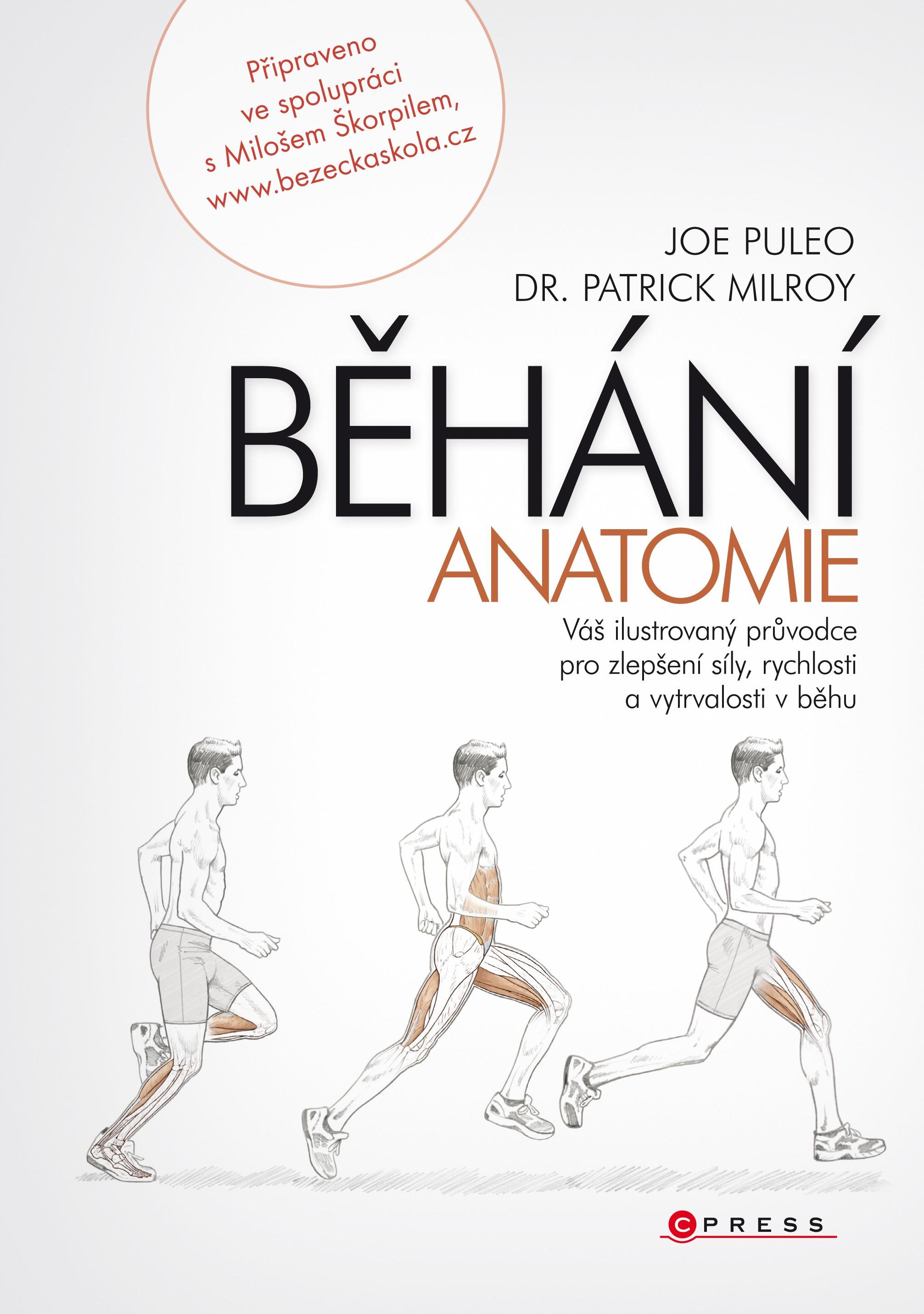 Běhání - anatomie   Joe Puleo, Patrick Milroy