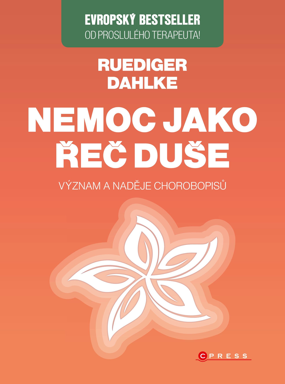 Nemoc jako řeč duše   Ruediger Dahlke