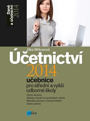 Účetnictví 2014, učebnice pro SŠ a VOŠ | Jitka Mrkosová
