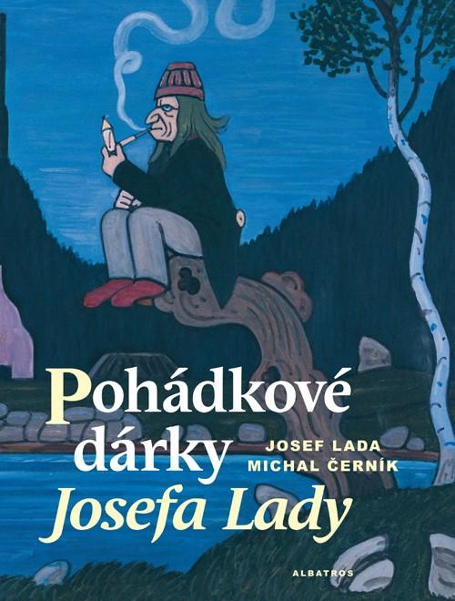 Pohádkové dárky Josefa Lady | Michal Černík, Josef Lada