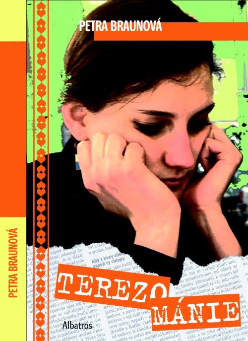 Terezománie | Petra Braunová