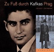 Zu Fuss durch Kafkas Prag