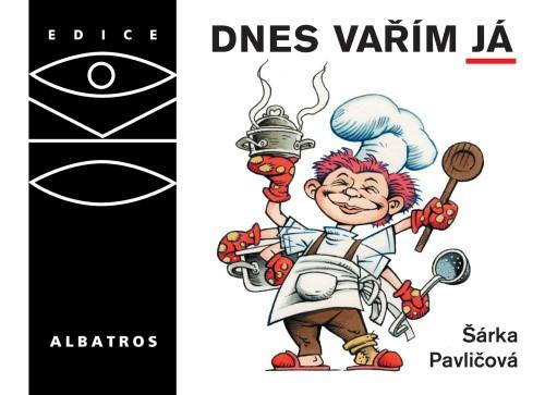 Dnes vařím já | Šárka Pavličová