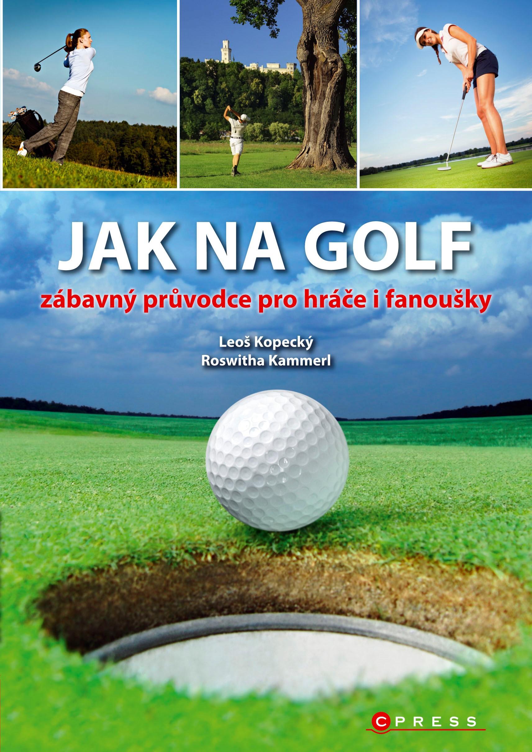 Jak na golf | Roswitha Kammerl, Leoš Kopecký