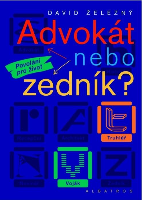 Advokát nebo zedník? | David Železný