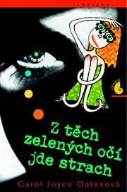Z těch zelených očí jde strach