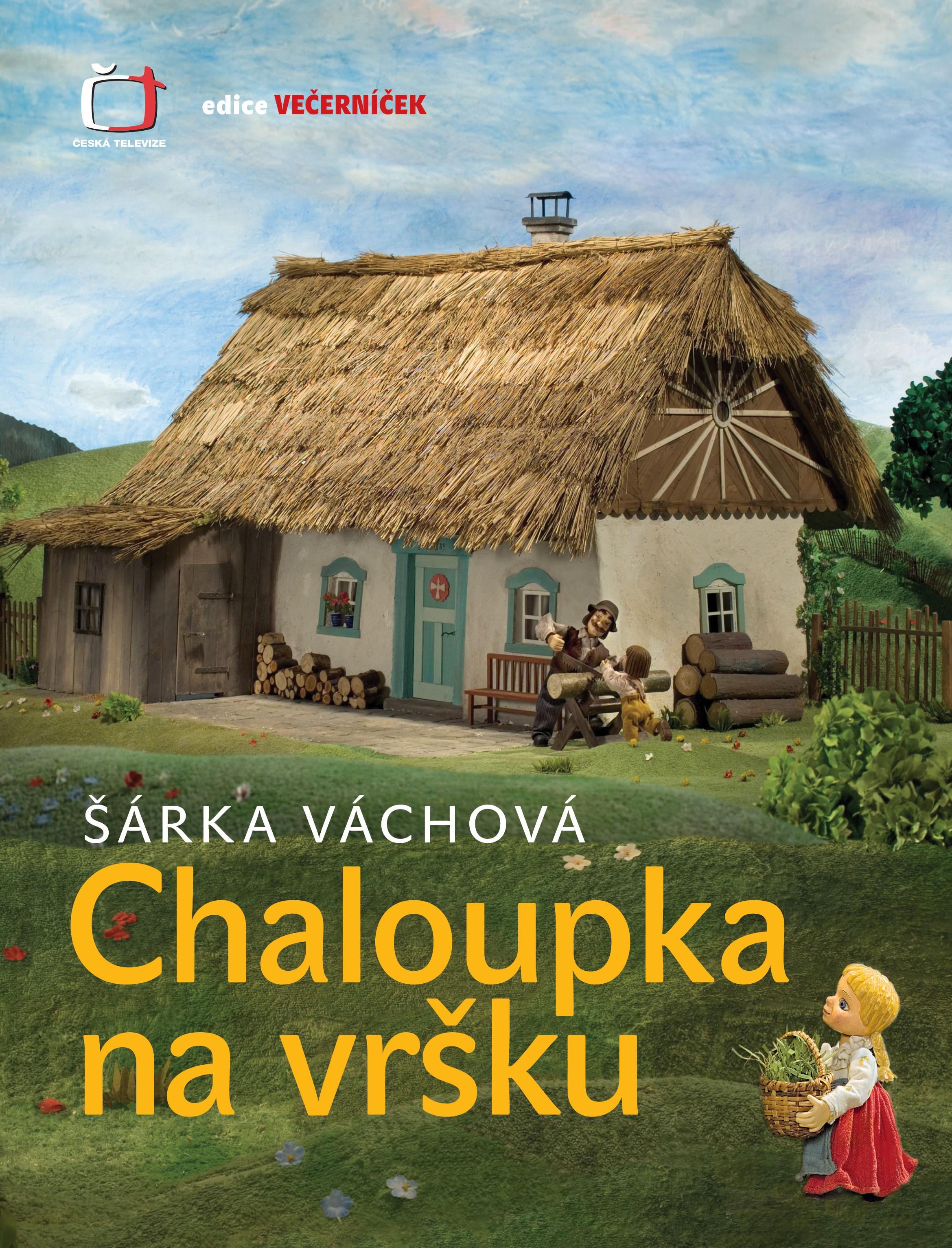 Chaloupka na vršku | Šárka Váchová, Vladimír Vimr