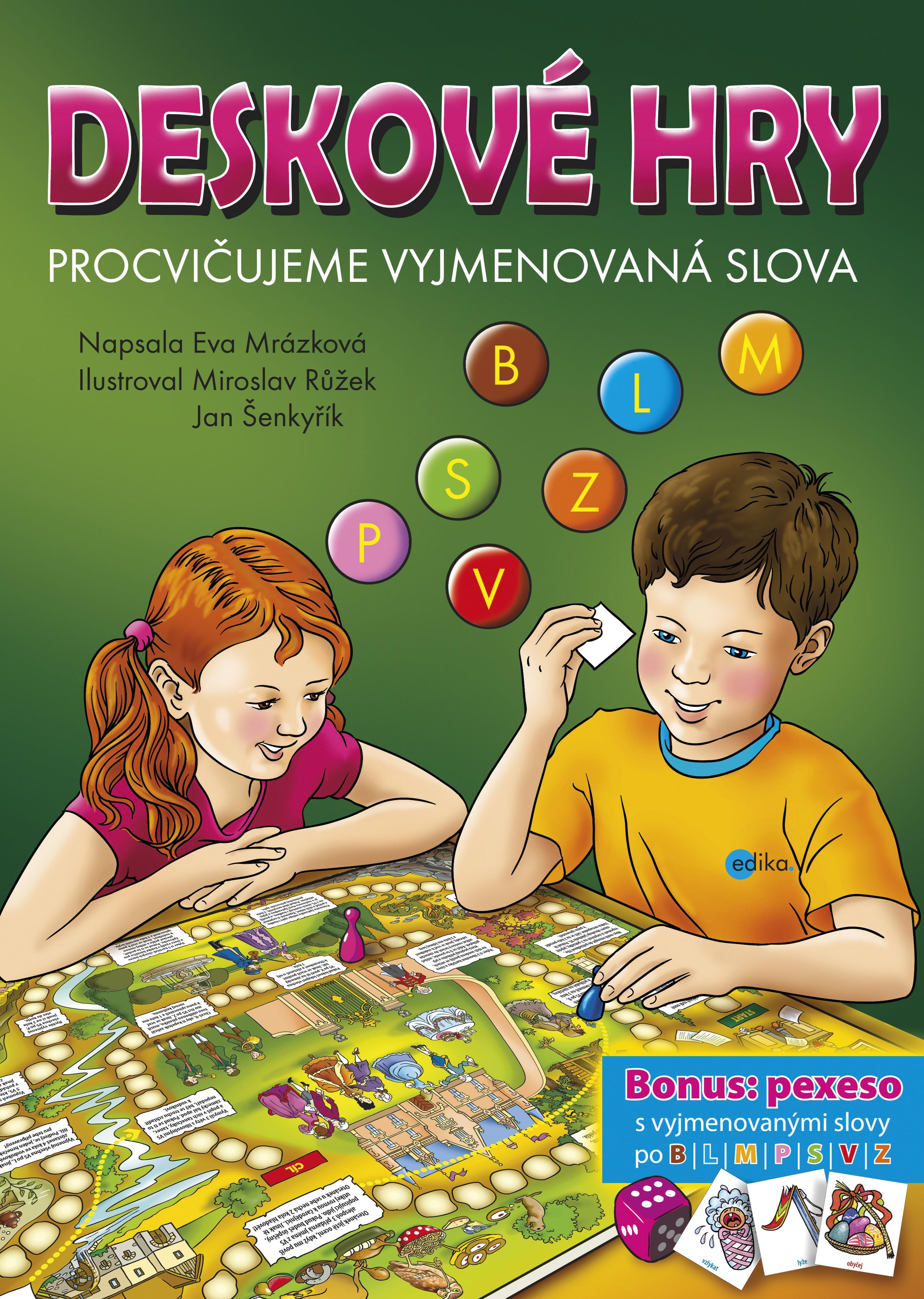 Deskové hry. Procvičujeme vyjmenovaná slova - B, L, M, P, S, V, Z | Jan Šenkyřík, Eva Mrázková, Růžek Miroslav