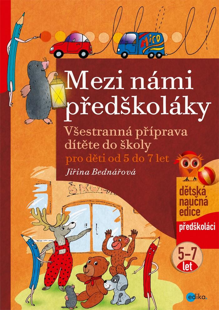 Mezi námi předškoláky pro děti od 5 do 7 | Jiřina Bednářová, Richard Šmarda