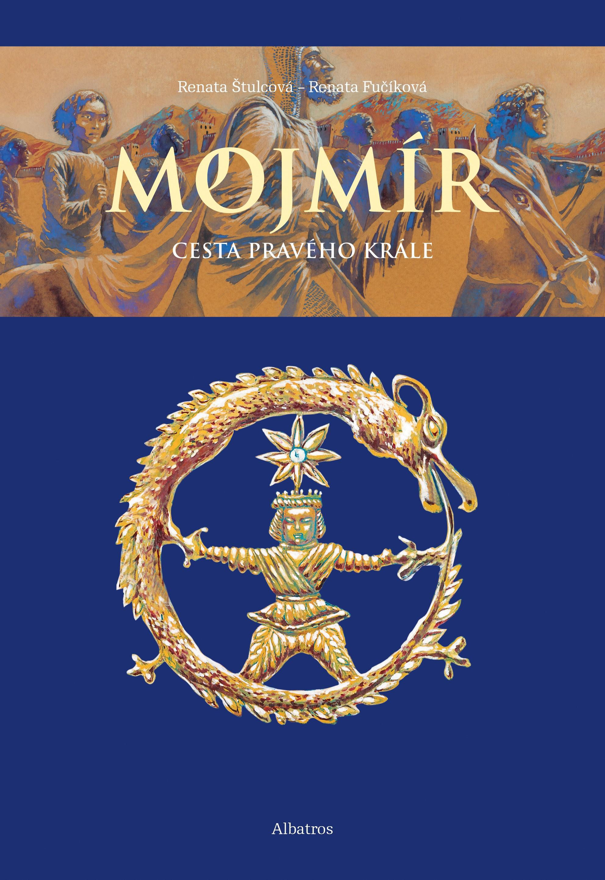 Mojmír - Cesta pravého krále