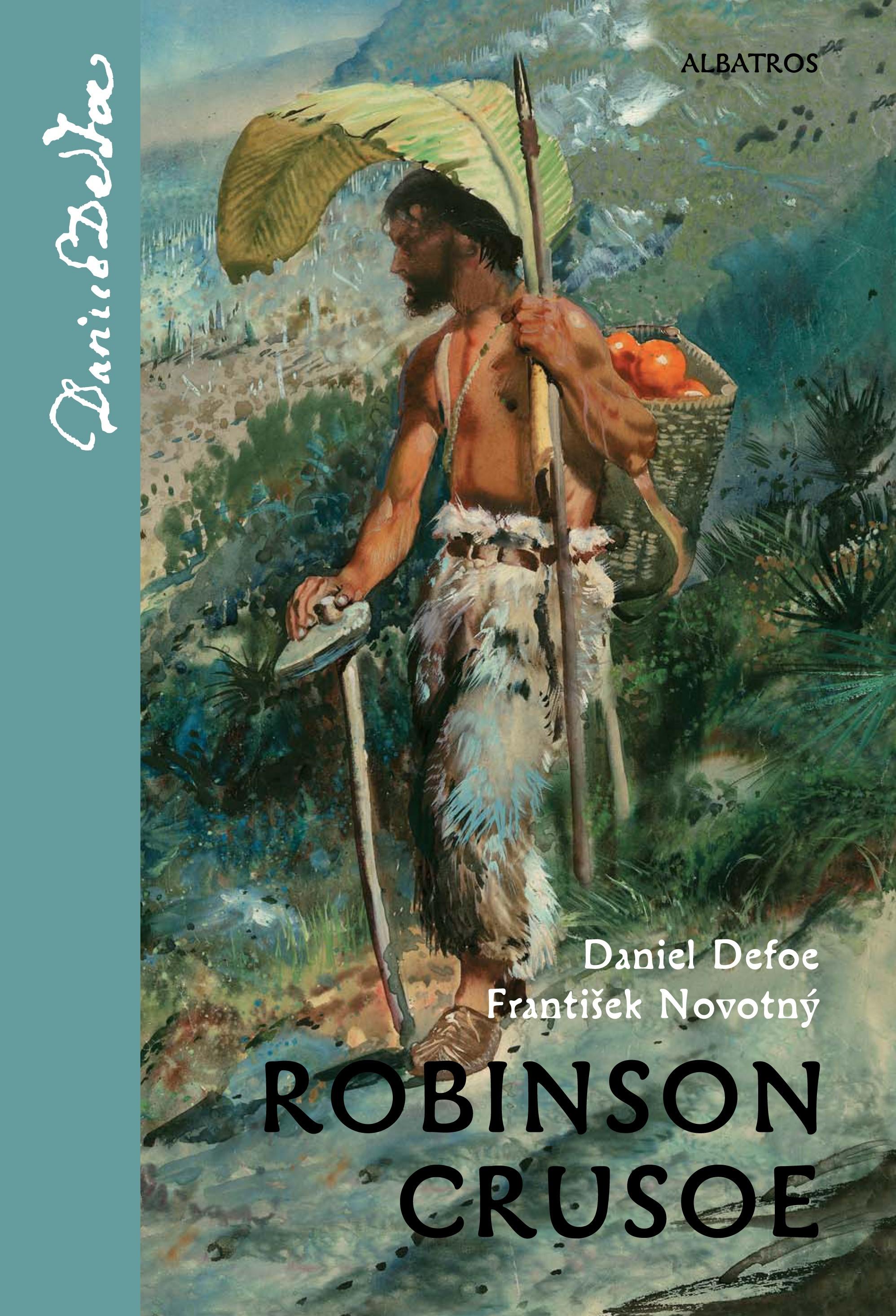 Robinson Crusoe   František Novotný, Daniel Defoe, Zdeněk Burian