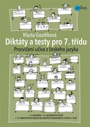 Diktáty a testy pro 7. třídu   Vlasta Gazdíková