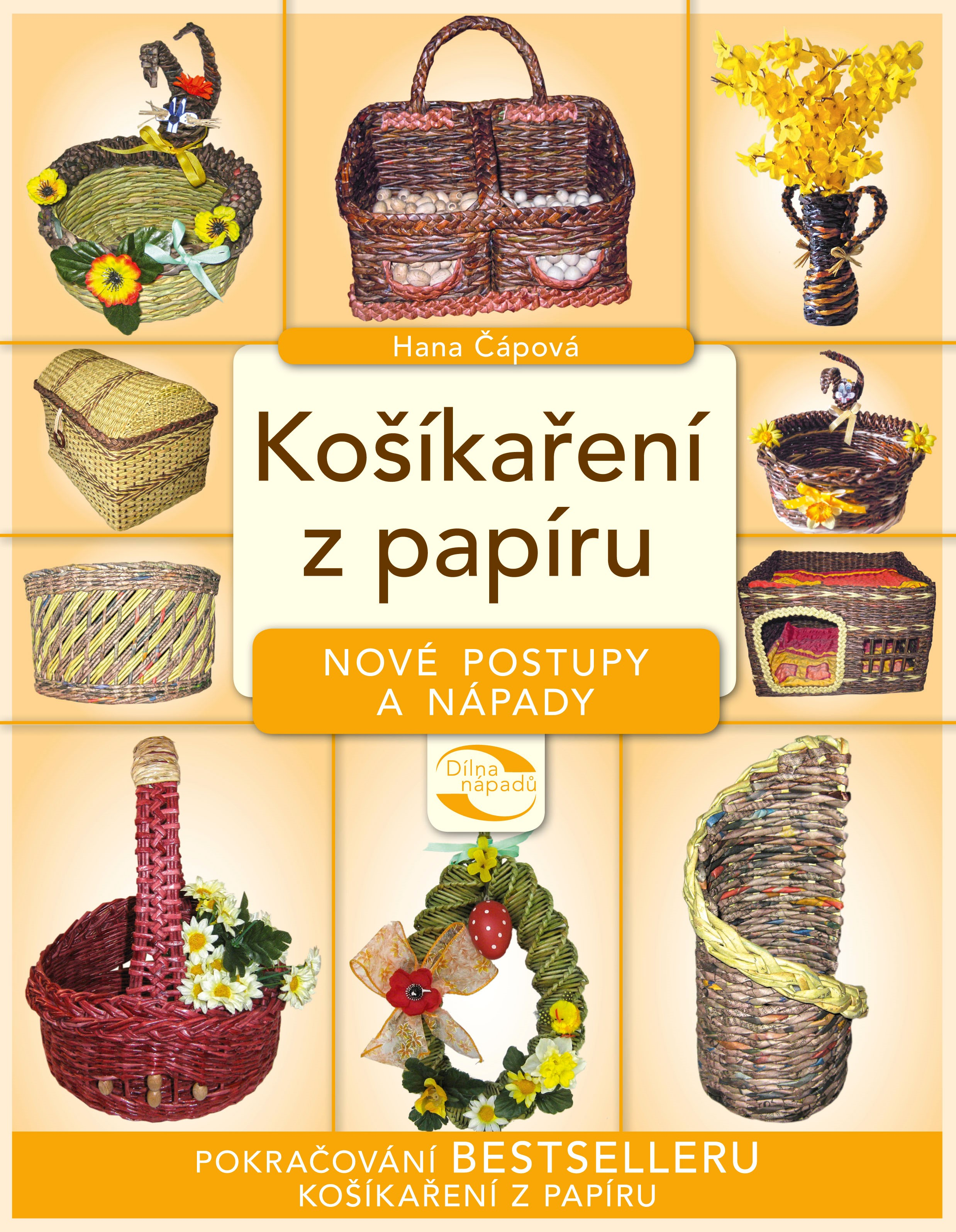 Košíkaření z papíru - nové postupy a nápady | Hana Čápová