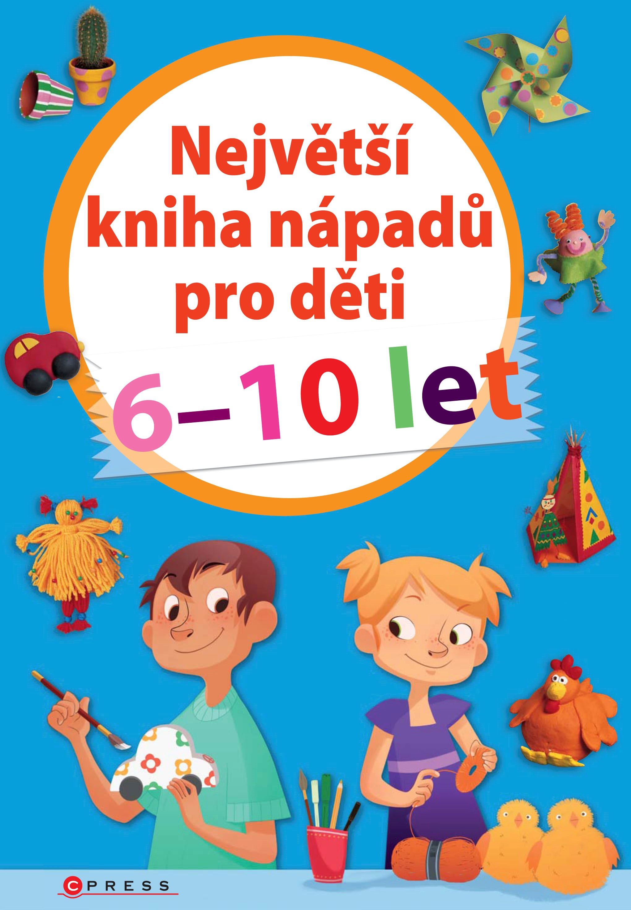 Největší kniha nápadů pro děti 6-10 let
