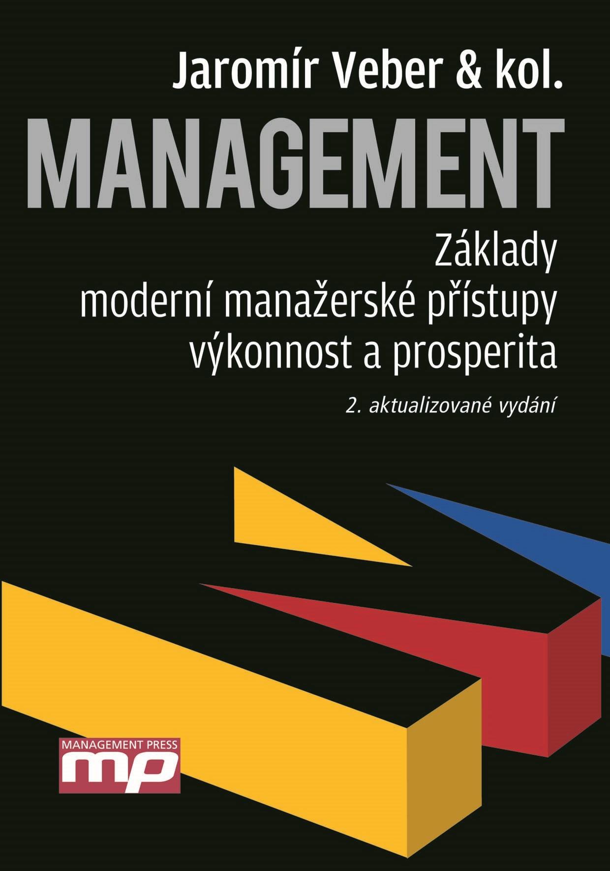 Management - Základy, moderní manažerské přístupy, výkonnost a prosperita | Jaromír Veber