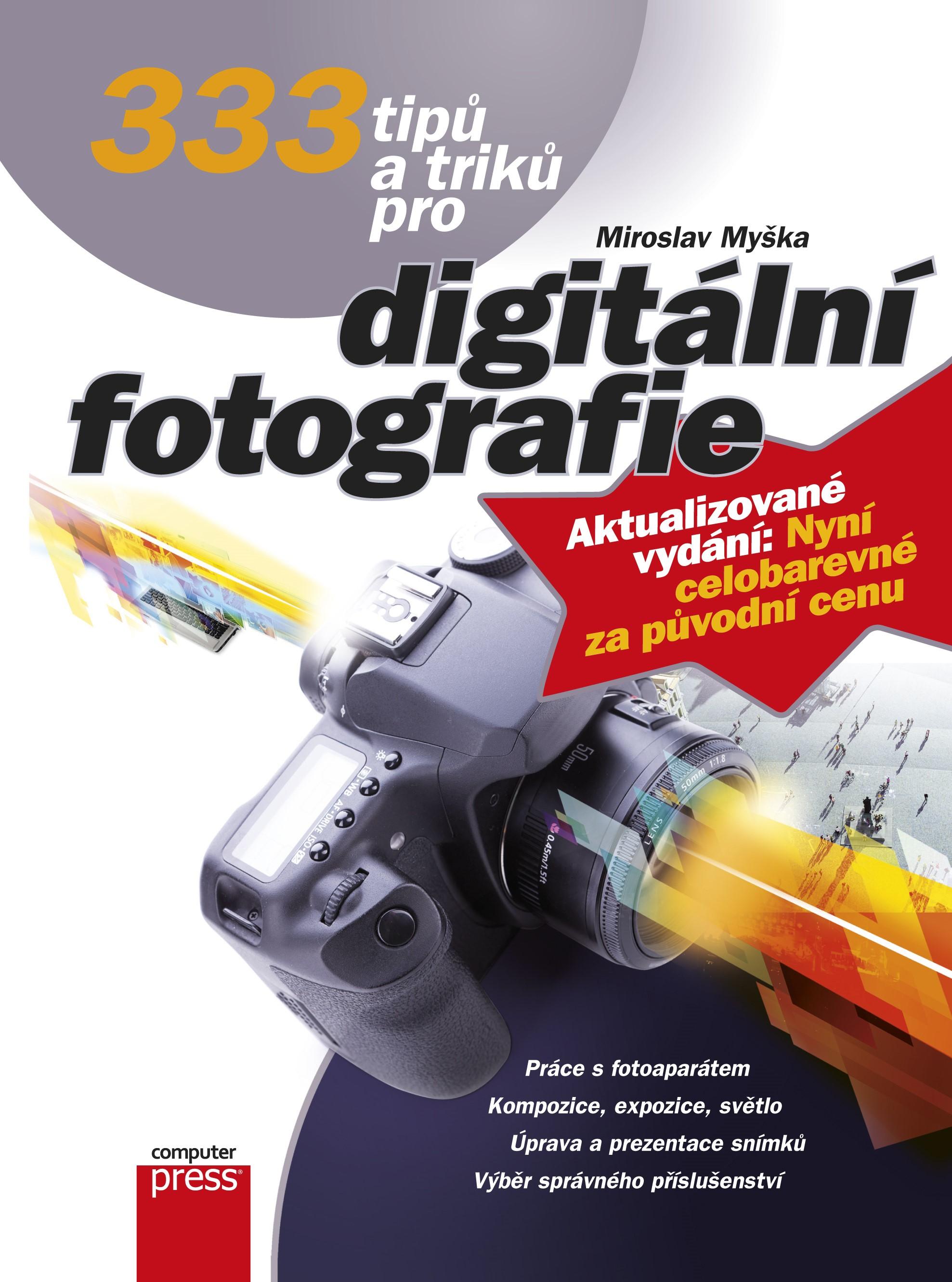 333 tipů a triků pro digitální fotografie | Miroslav Myška