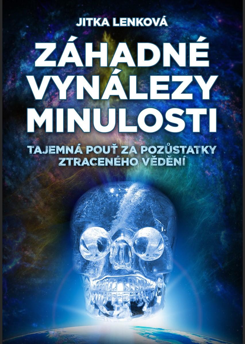 Záhadné vynálezy minulosti | Jitka Lenková