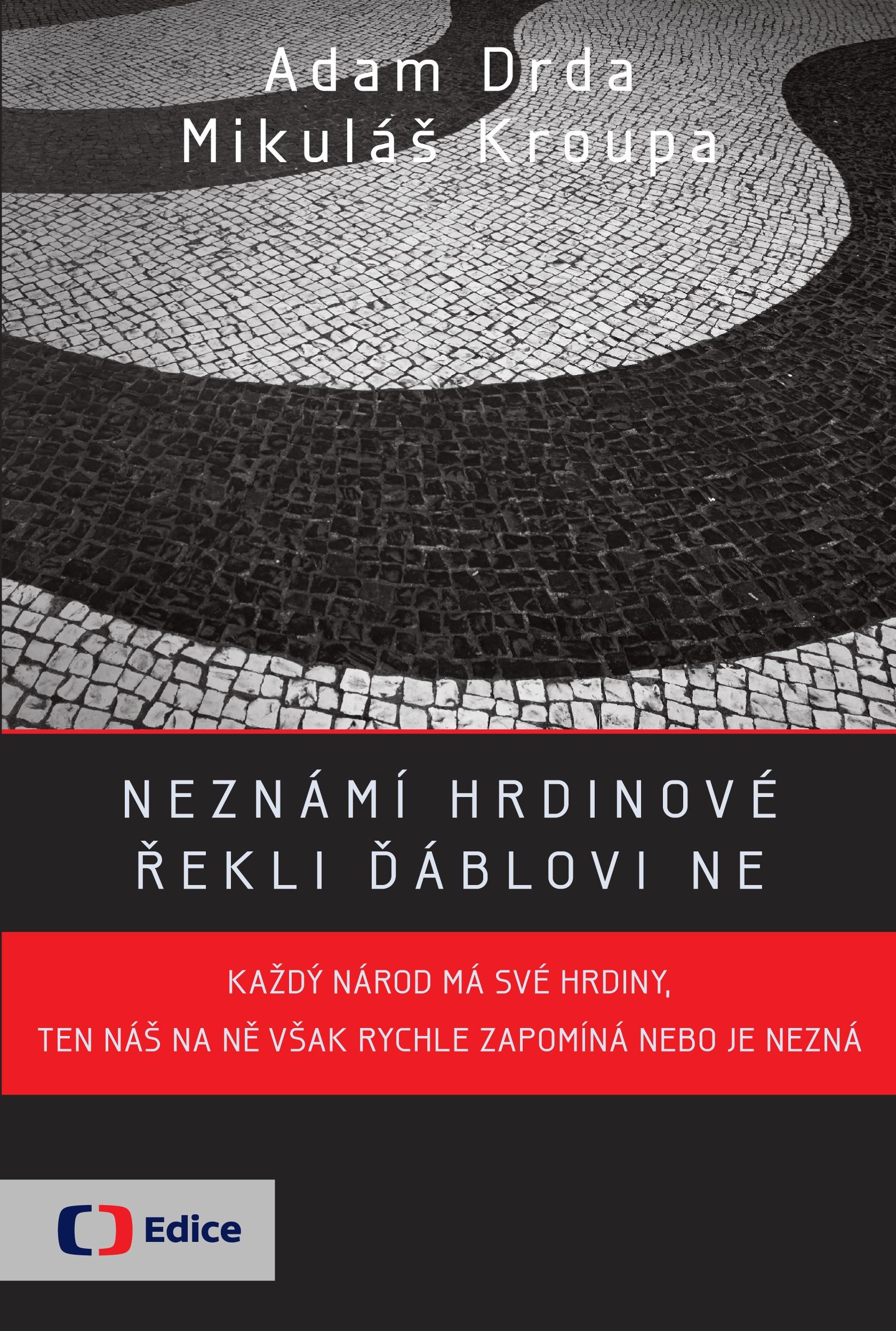 Neznámí hrdinové - řekli ďáblovi ne | Adam Drda, Mikuláš Kroupa