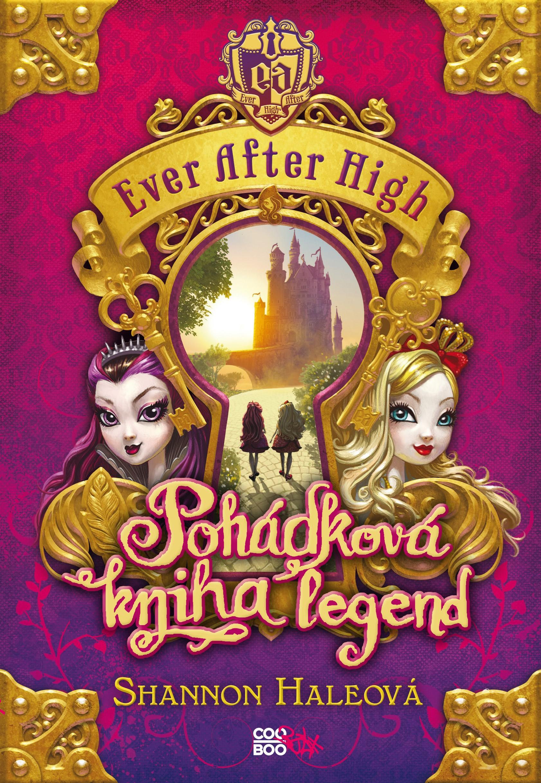 Ever After High - Pohádková kniha legend | Shannon Haleová