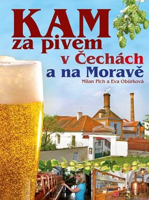 KAM za pivem v Čechách a na Moravě | Milan Plch, Eva Obůrková