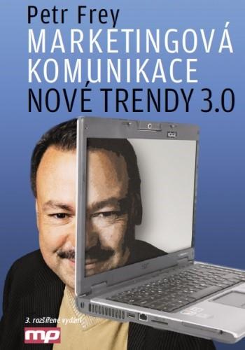 Marketingová komunikace: nové trendy 3.0