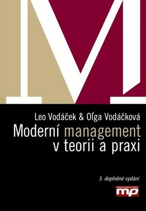 Moderní management v teorii a praxi | Oĺga Vodáčková, Leo Vodáček