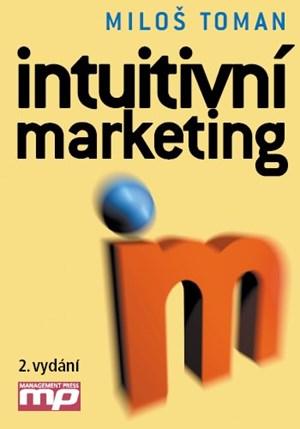 Intuitivní marketing | Miloš Toman