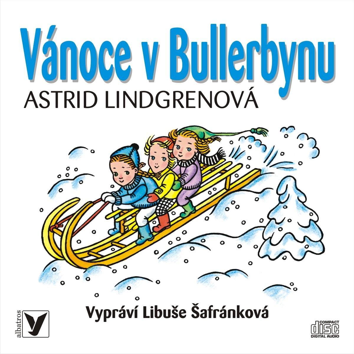 Vánoce v Bullerbynu (audiokniha pro děti) | Libuše Šafránková, Helena Zmatlíková, Astrid Lindgrenová