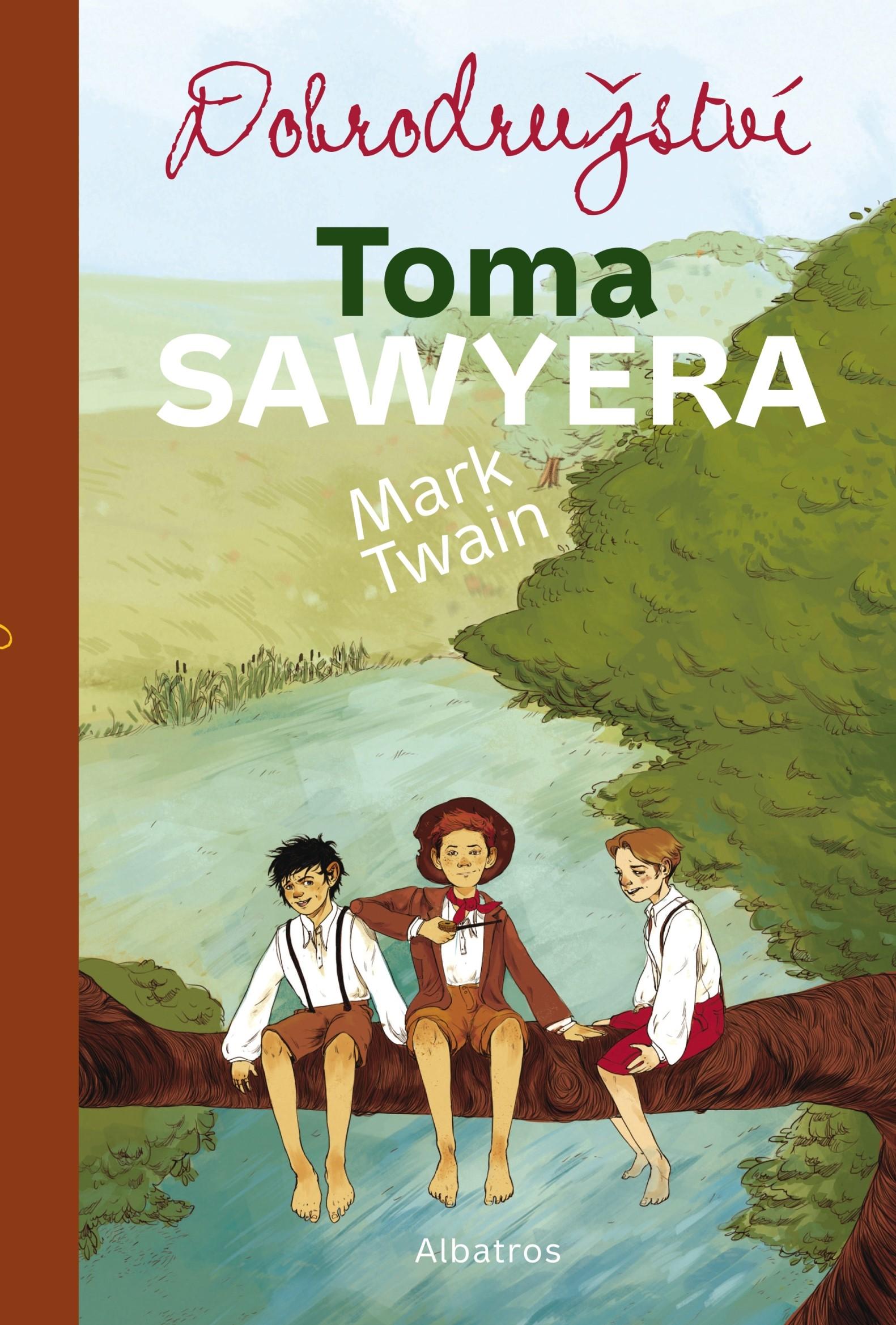 Dobrodružství Toma Sawyera | Mark Twain, Tereza Šmucrová
