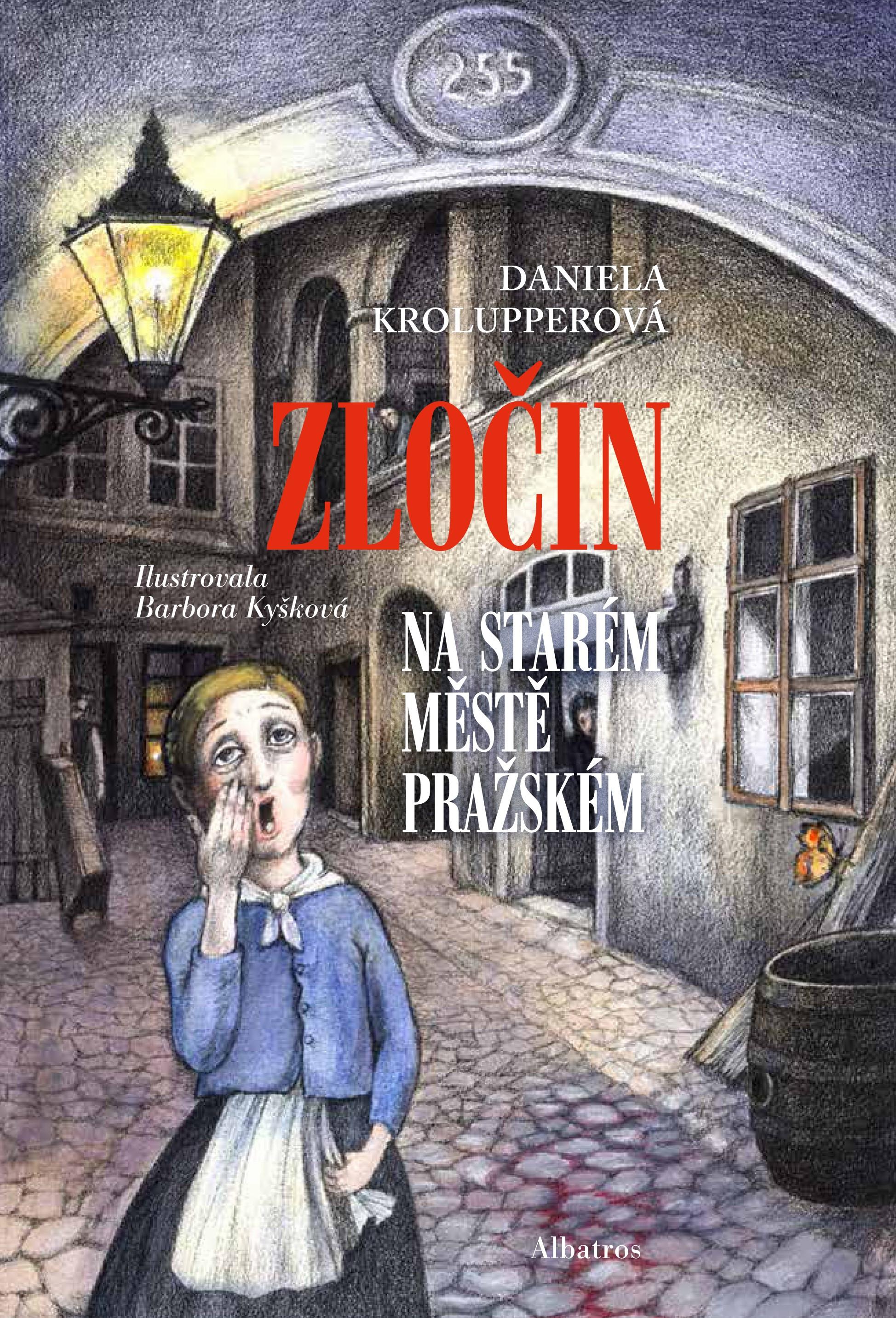 Zločin na Starém Městě pražském | Barbora Kyšková, Daniela Krolupperová