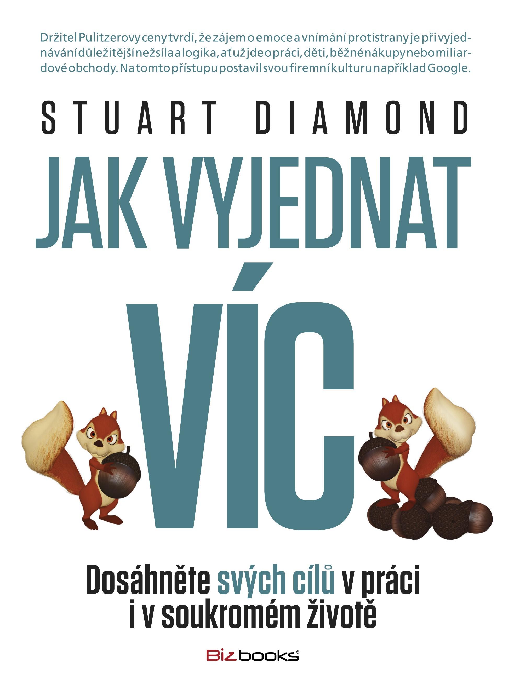 Jak vyjednat víc | Stuart Diamond