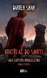 Sága Lartena Hroozleyho 4 - Bratři až do smrti