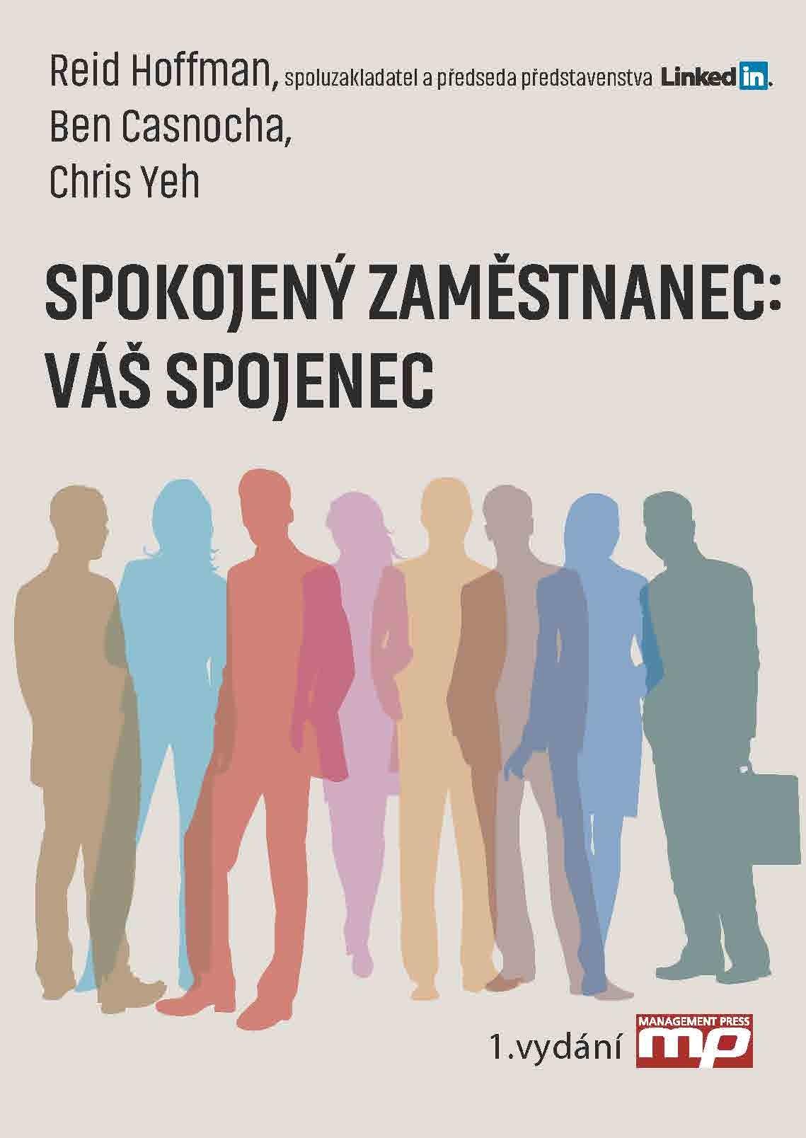 Spokojený zaměstnanec - Váš spojenec | Ben Casnocha, Reid Hoffman, Chris Yen