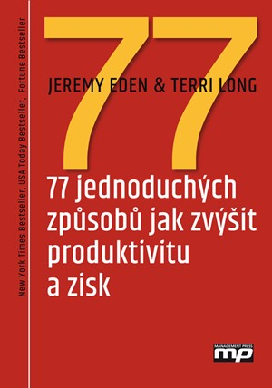 77 jednoduchých způsobů jak zvýšit produktivitu a zisk