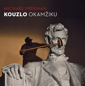 Michael Freeman – Kouzlo okamžiku