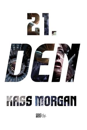 Kass Morgan – 21. den