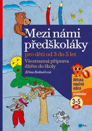 Mezi námi předškoláky 3 - 5 let | Jiřina Bednářová