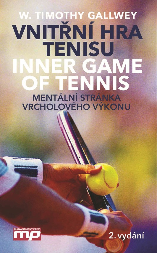 Vnitřní hra tenisu. Mentální stránka vrcholového výkonu